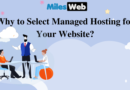 Why to Select Managed Hosting for Your Website?